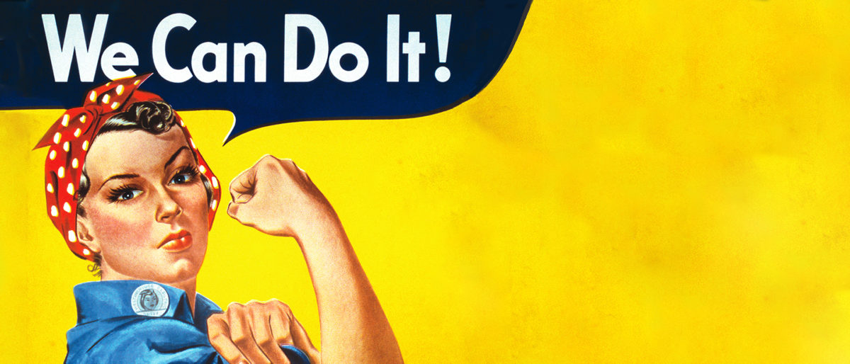 "Rosie the Riveter says, ""We Can Do It!"""